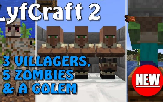 Lyfcraft 2 ❤️ 3 Villagers, 5 Zombies & a Golem ❤️ Episode Three
