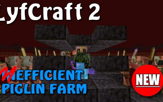 Lyfcraft 2 ❤️ Efficient Piglin Farm ❤️ Episode Seven