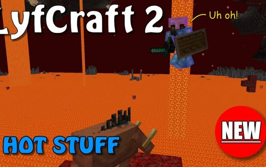 Lyfcraft 2 ❤️ Hot Stuff ❤️ Episode Five
