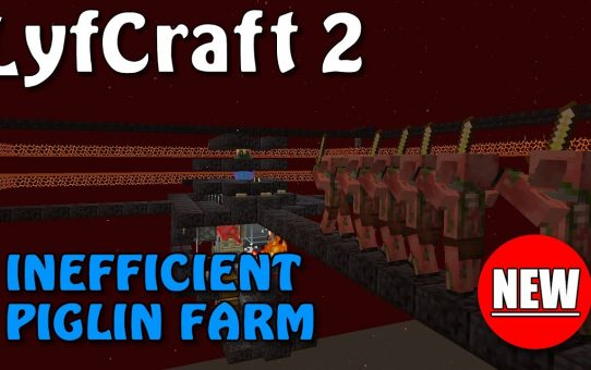 Lyfcraft 2 ❤️ Inefficient Piglin Farm ❤️ Episode Six