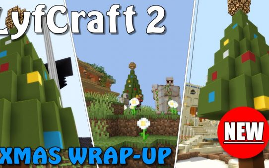 Lyfcraft 2 ❤️ Xmas Wrap-Up ❤️ Episode Twenty-One
