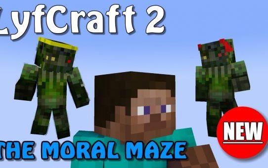 Lyfcraft 2 ❤️ The Moral Maze ❤️ Episode Twenty-Nine