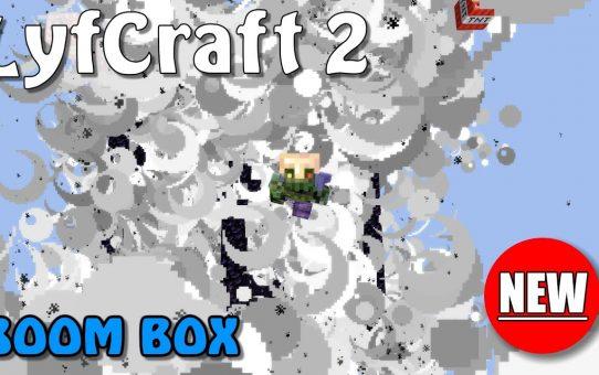 Lyfcraft 2 ❤️ Boom Box ❤️ Episode Twenty-Eight