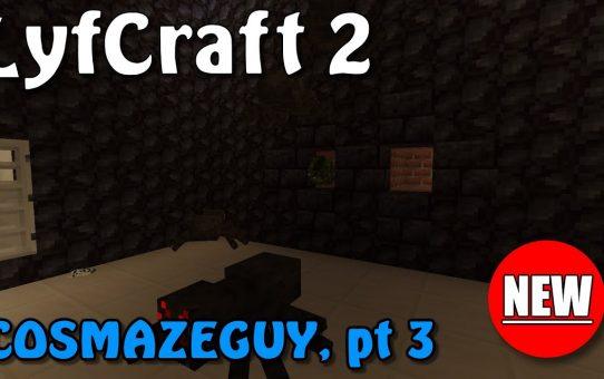 Lyfcraft 2 ❤️ CosMazeGuy, Part 3 ❤️ Episode Thirty-Three