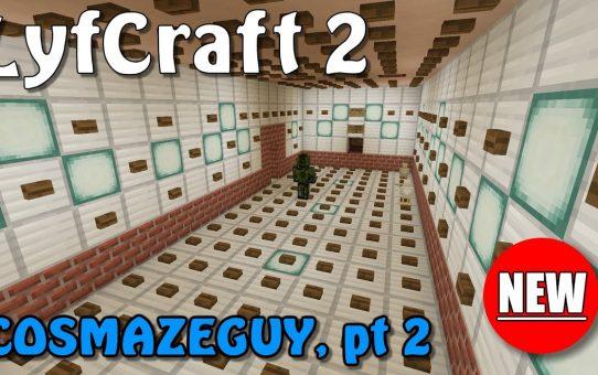 Lyfcraft 2 ❤️ CosMazeGuy, Part 2 ❤️ Episode Thirty-Two