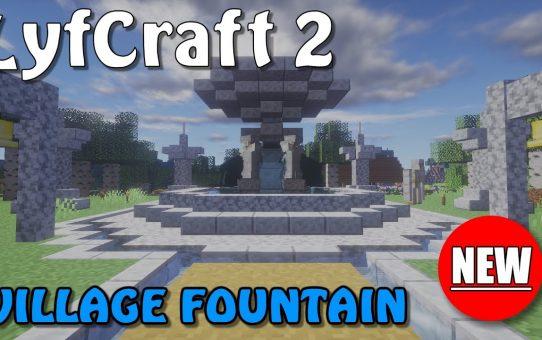 Lyfcraft 2 ❤️ Village Fountain ❤️ Episode Thirty-Six